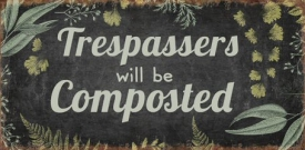 TRESPASSERS WILL BE PLAQUE