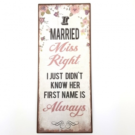 MARRIES MISS RIGHT PLAQUE