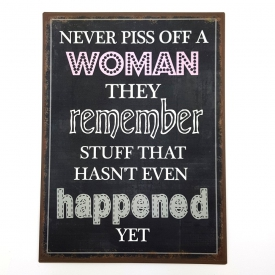 NEVER PISS OFF A WOMAN PLAQUE